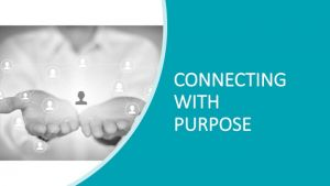 connecting with purpose