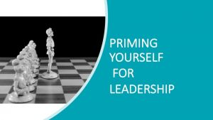 priming yourself for leadership